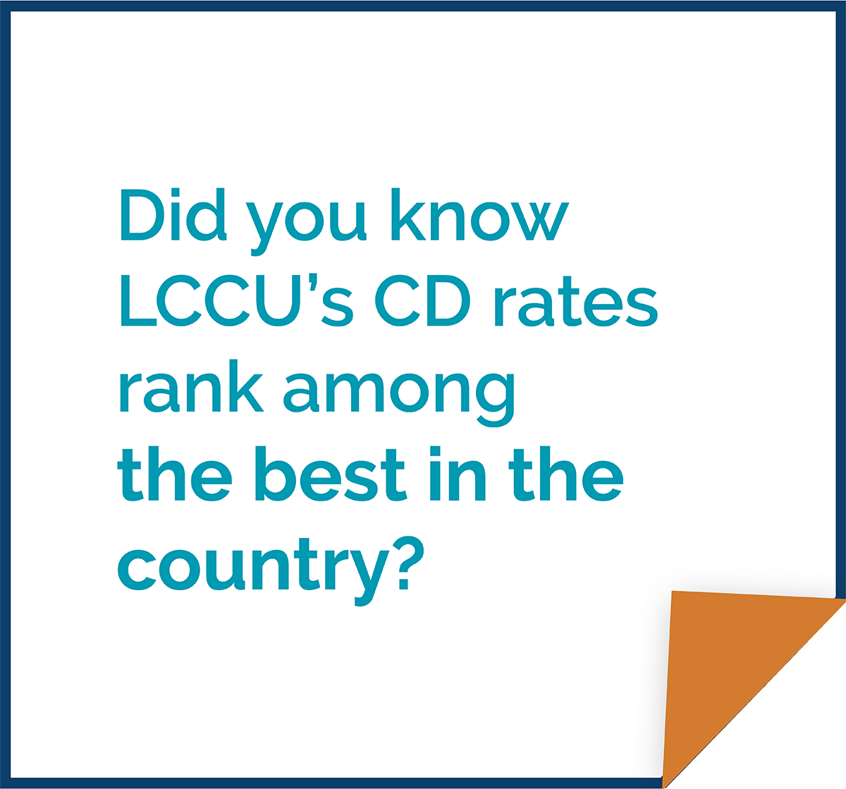 Did you know LCCU's CD rates rank among the best in the country?